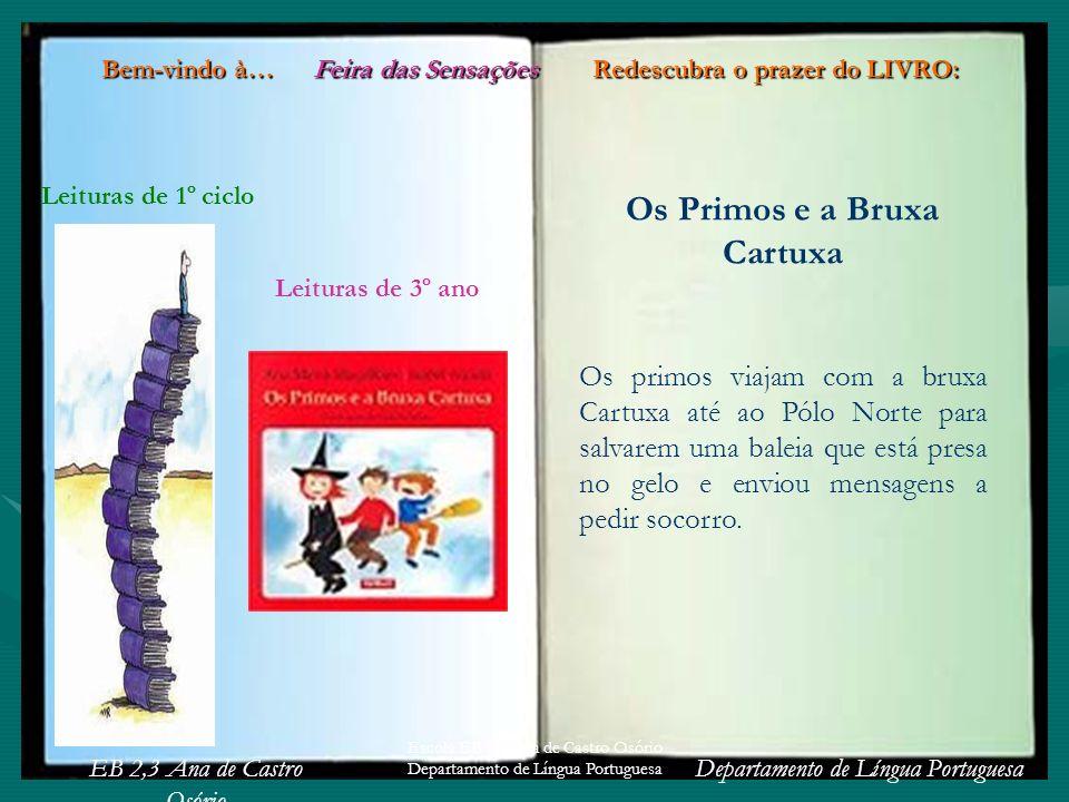 EB 2,3 Ana de Castro Osório Departamento de Língua Portuguesa Escola EB 2,3 Ana de Castro Osório Departamento de Língua Portuguesa Os Primos e a Bruxa
