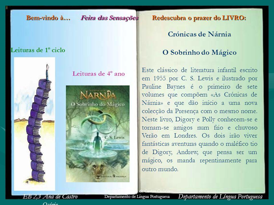 EB 2,3 Ana de Castro Osório Departamento de Língua Portuguesa Escola EB 2,3 Ana de Castro Osório Departamento de Língua Portuguesa Crónicas de Nárnia