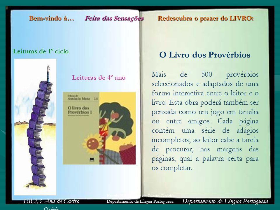 EB 2,3 Ana de Castro Osório Departamento de Língua Portuguesa Escola EB 2,3 Ana de Castro Osório Departamento de Língua Portuguesa O Livro dos Provérb