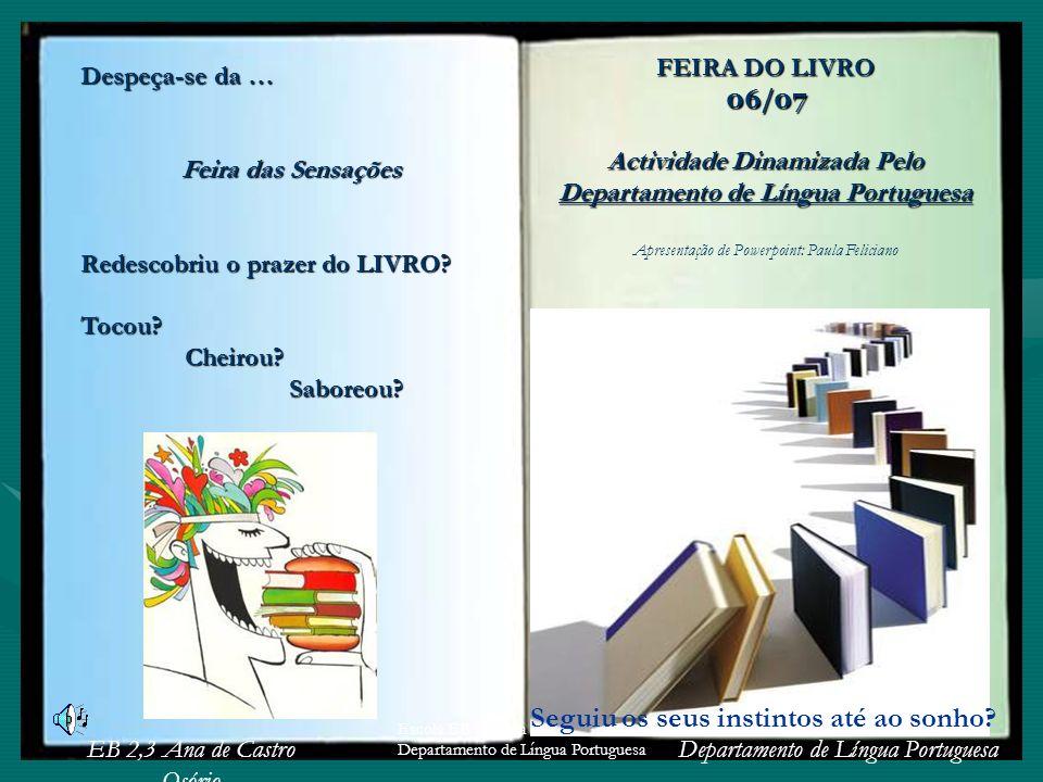 EB 2,3 Ana de Castro Osório Departamento de Língua Portuguesa Escola EB 2,3 Ana de Castro Osório Departamento de Língua Portuguesa Despeça-se da … Fei
