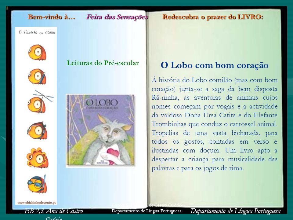 EB 2,3 Ana de Castro Osório Departamento de Língua Portuguesa Escola EB 2,3 Ana de Castro Osório Departamento de Língua Portuguesa Bem-vindo à… Feira