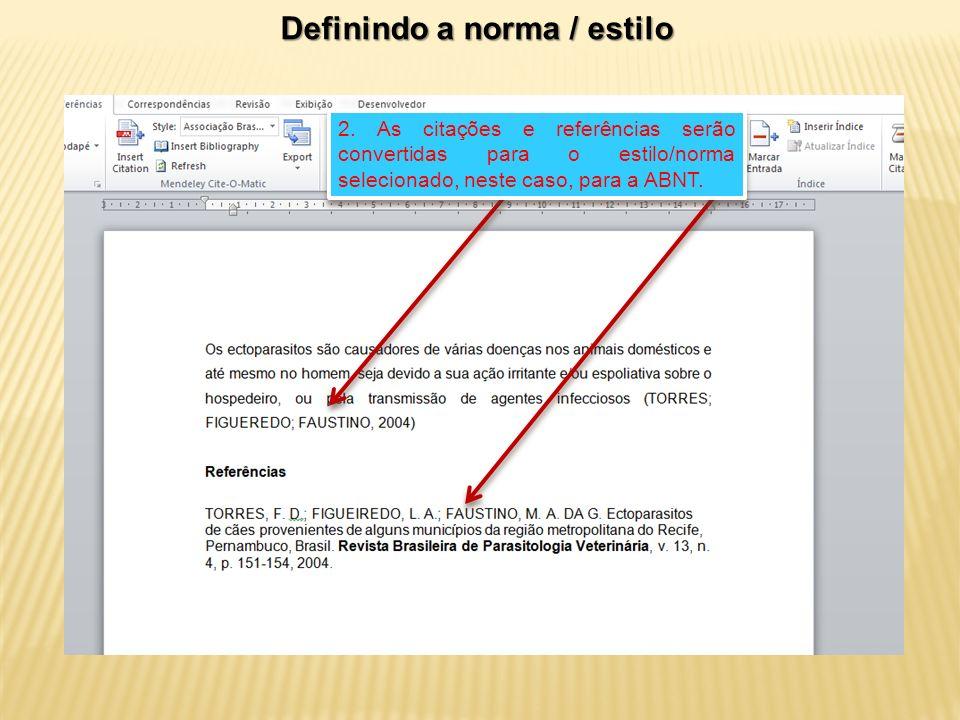 2. As citações e referências serão convertidas para o estilo/norma selecionado, neste caso, para a ABNT.