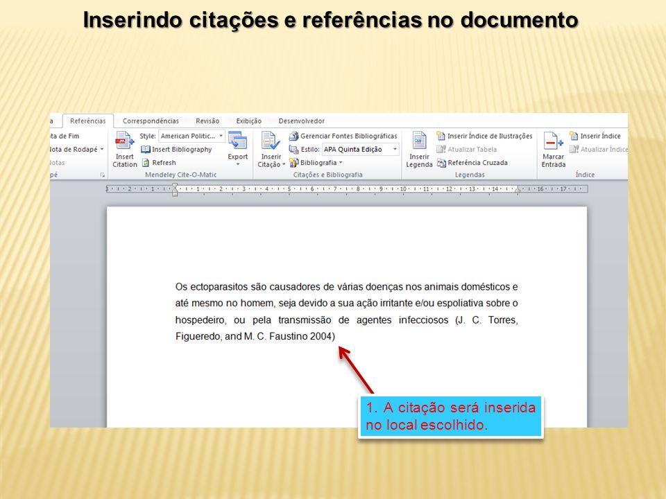 1. A citação será inserida no local escolhido. Inserindo citações e referências no documento