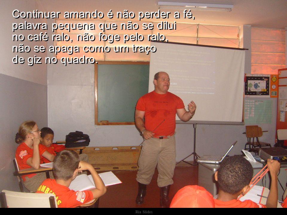 Os professores apaixonados muito bem sabem das dificuldades, do desrespeito, das injustiças, até mesmo dos horrores que há na profissão. Os professore