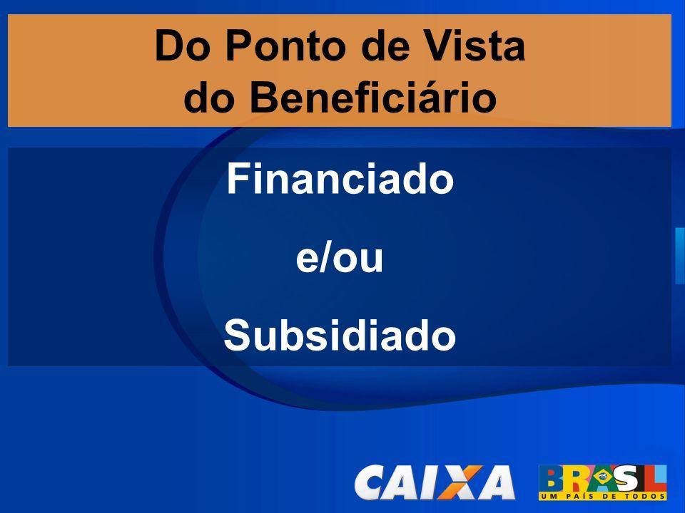 Financiado e/ou Subsidiado Do Ponto de Vista do Beneficiário