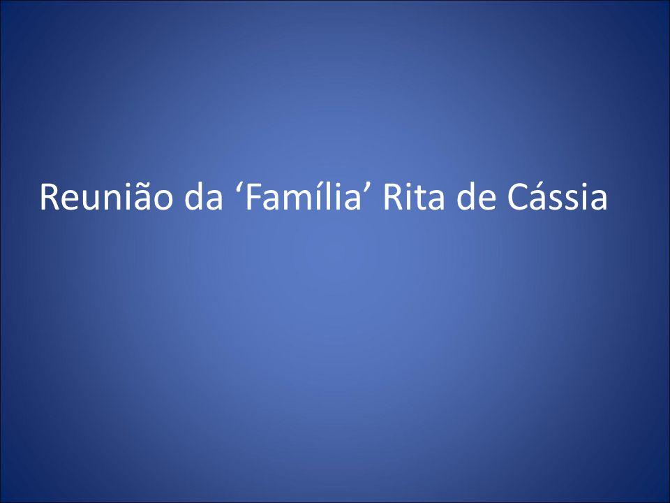 Reunião da Família Rita de Cássia
