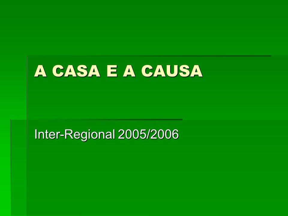 A CASA E A CAUSA Inter-Regional 2005/2006