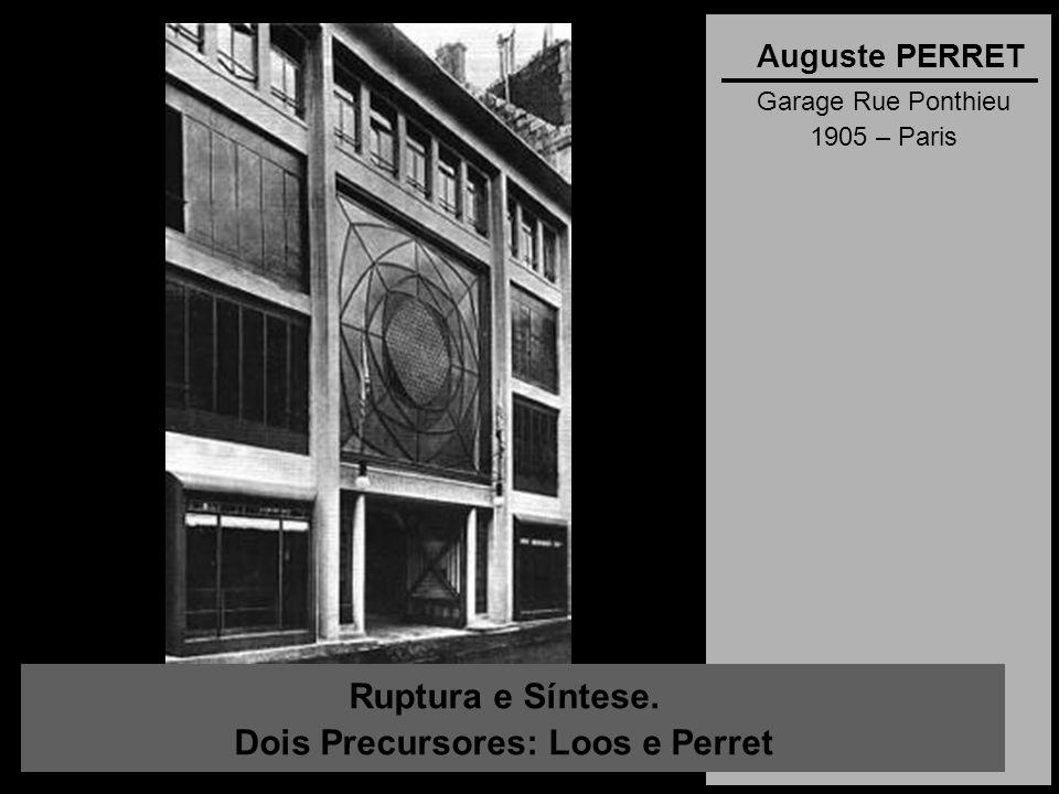 Ruptura e Síntese. Dois Precursores: Loos e Perret Auguste PERRET Garage Rue Ponthieu 1905 – Paris