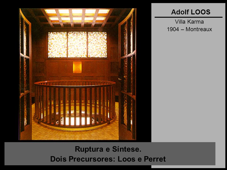 Ruptura e Síntese. Dois Precursores: Loos e Perret Auguste PERRET Fábrica Esders 1919 – Paris