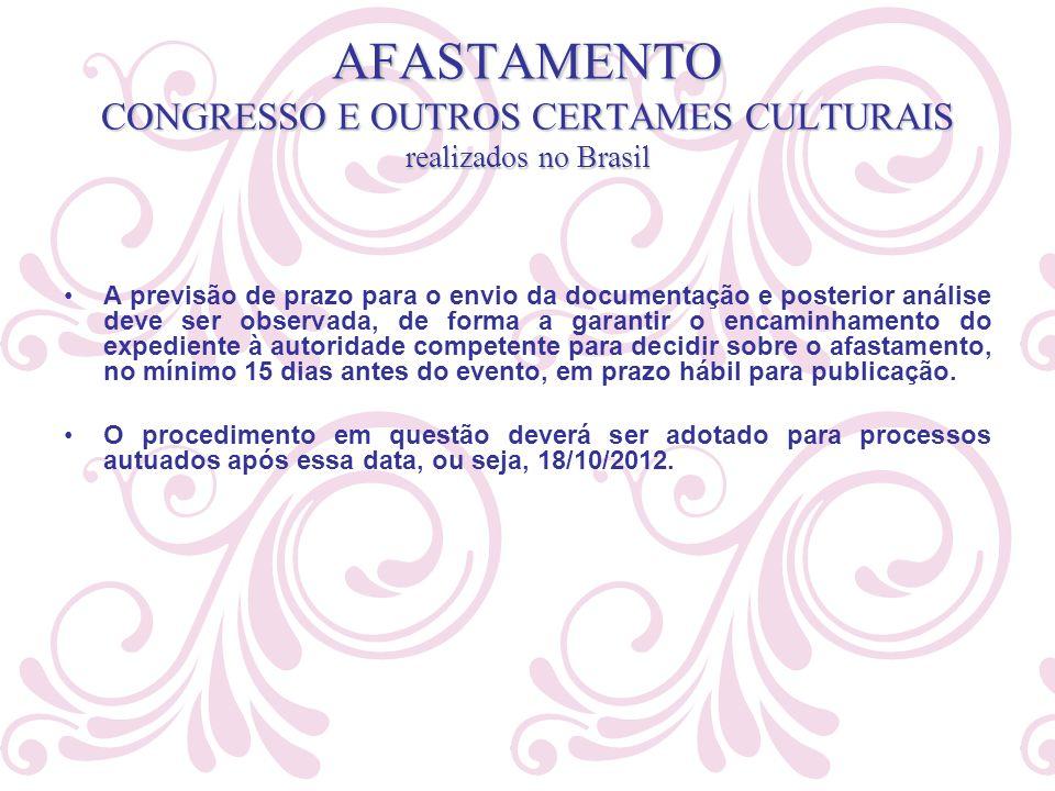 AFASTAMENTO CONGRESSO E OUTROS CERTAMES CULTURAIS realizados no Brasil A previsão de prazo para o envio da documentação e posterior análise deve ser o