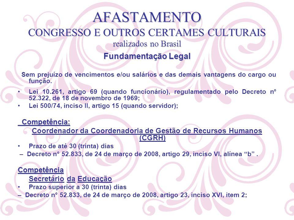 AFASTAMENTO CONGRESSO E OUTROS CERTAMES CULTURAIS realizados no Brasil Fundamentação Legal Sem prejuízo de vencimentos e/ou salários e das demais vant