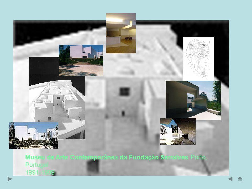 Museu de Arte Contemporânea da Fundação Serralves Porto, Portugal 1991-1999