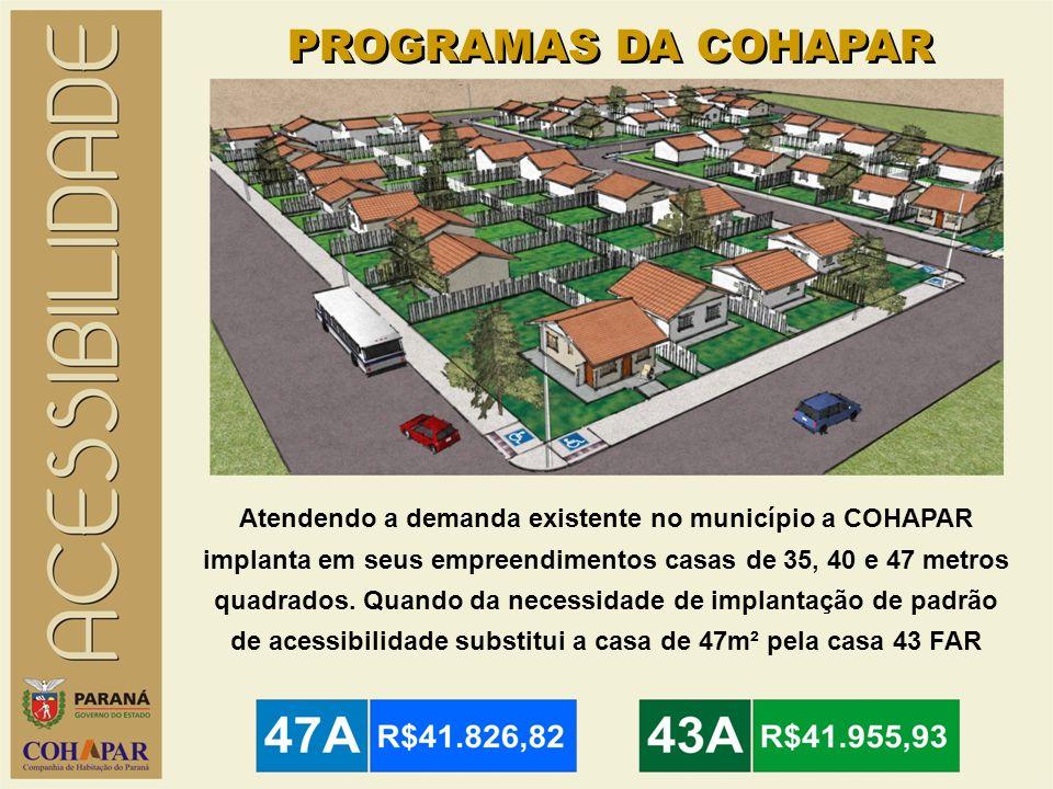 Atendendo a demanda existente no município a COHAPAR implanta em seus empreendimentos casas de 35, 40 e 47 metros quadrados.