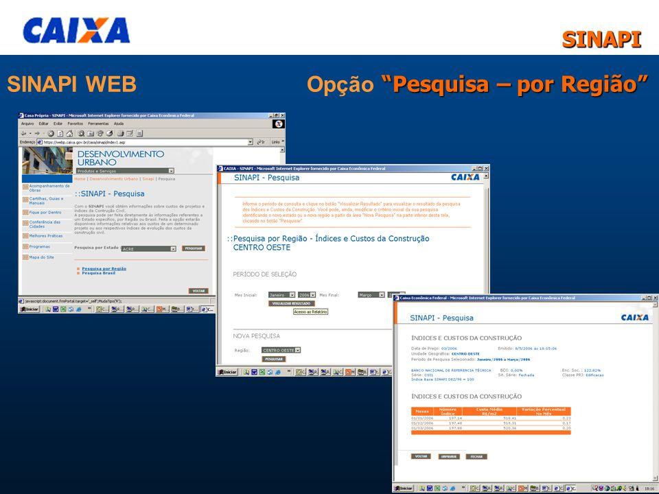 SINAPISINAPI 12 Pesquisa – por Região SINAPI WEB Opção Pesquisa – por Região