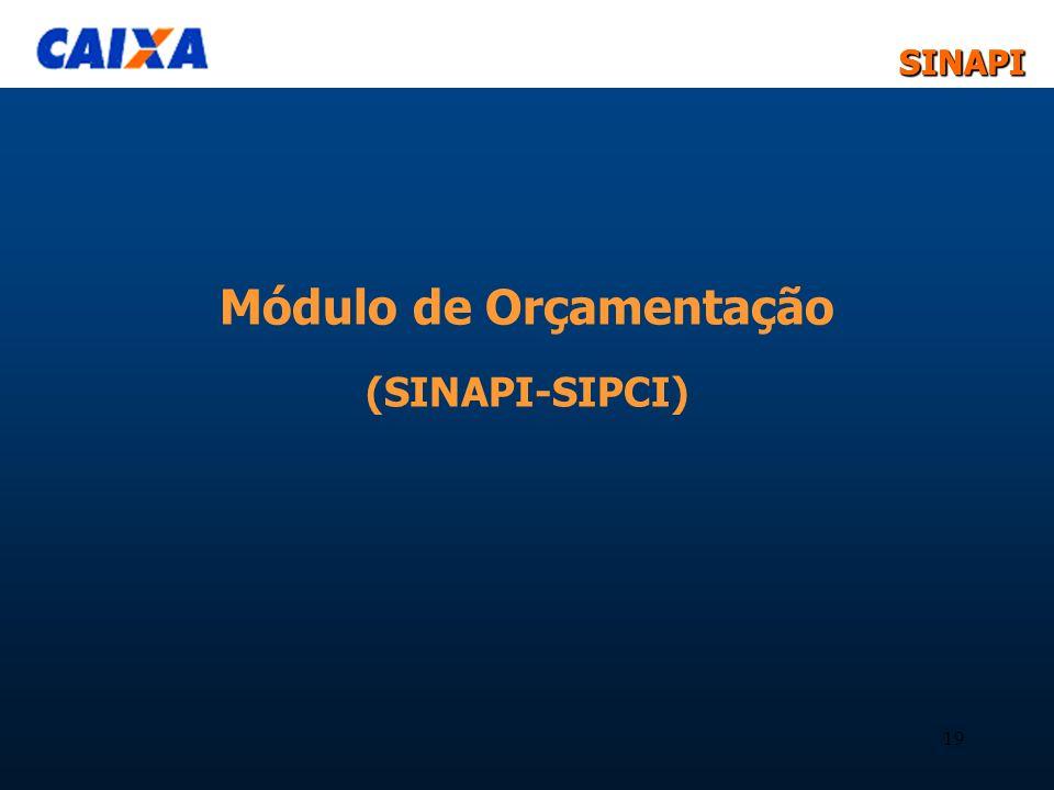 SINAPISINAPI 19 Módulo de Orçamentação (SINAPI-SIPCI)