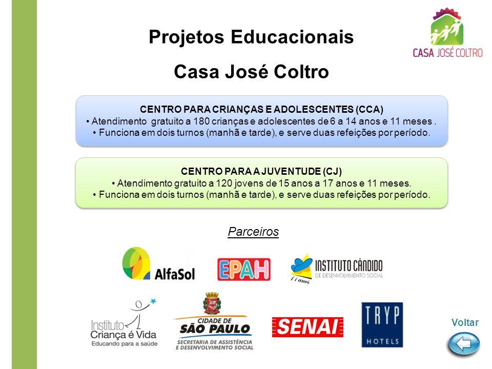 Voltar Parceiros Projetos Educacionais Casa José Coltro CENTRO PARA CRIANÇAS E ADOLESCENTES (CCA) Atendimento gratuito a 180 crianças e adolescentes d