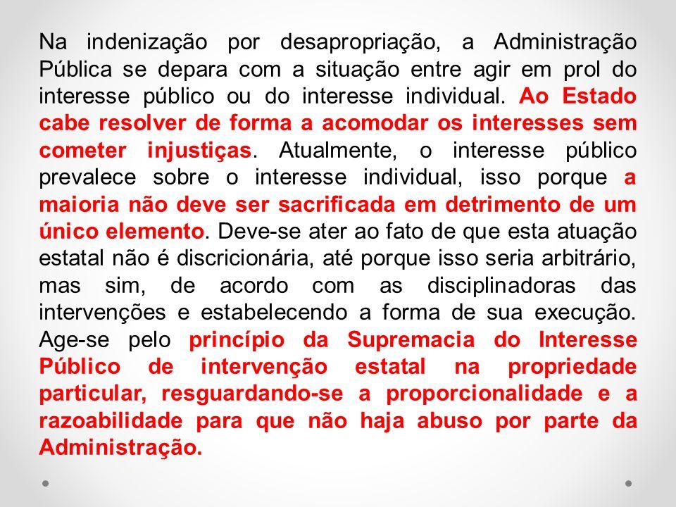 Na indenização por desapropriação, a Administração Pública se depara com a situação entre agir em prol do interesse público ou do interesse individual