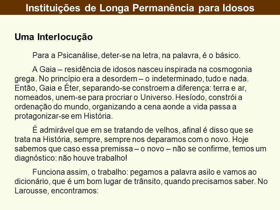 Instituições de Longa Permanência para Idosos Lugar onde se está em segurança – achar asilo em casa de amigos.