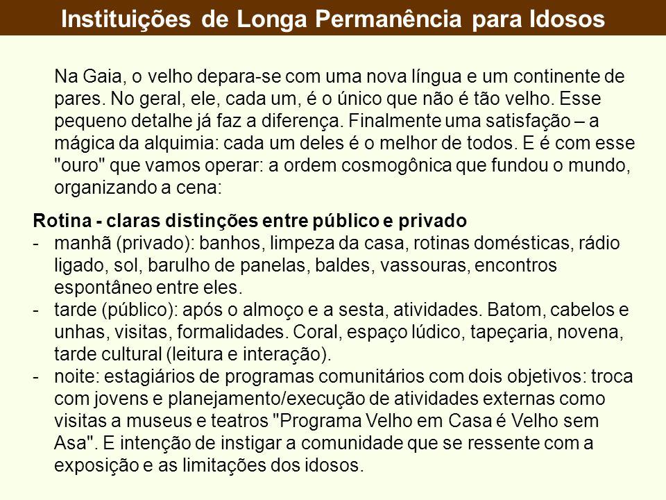 Instituições de Longa Permanência para Idosos Na Gaia, o velho depara-se com uma nova língua e um continente de pares.