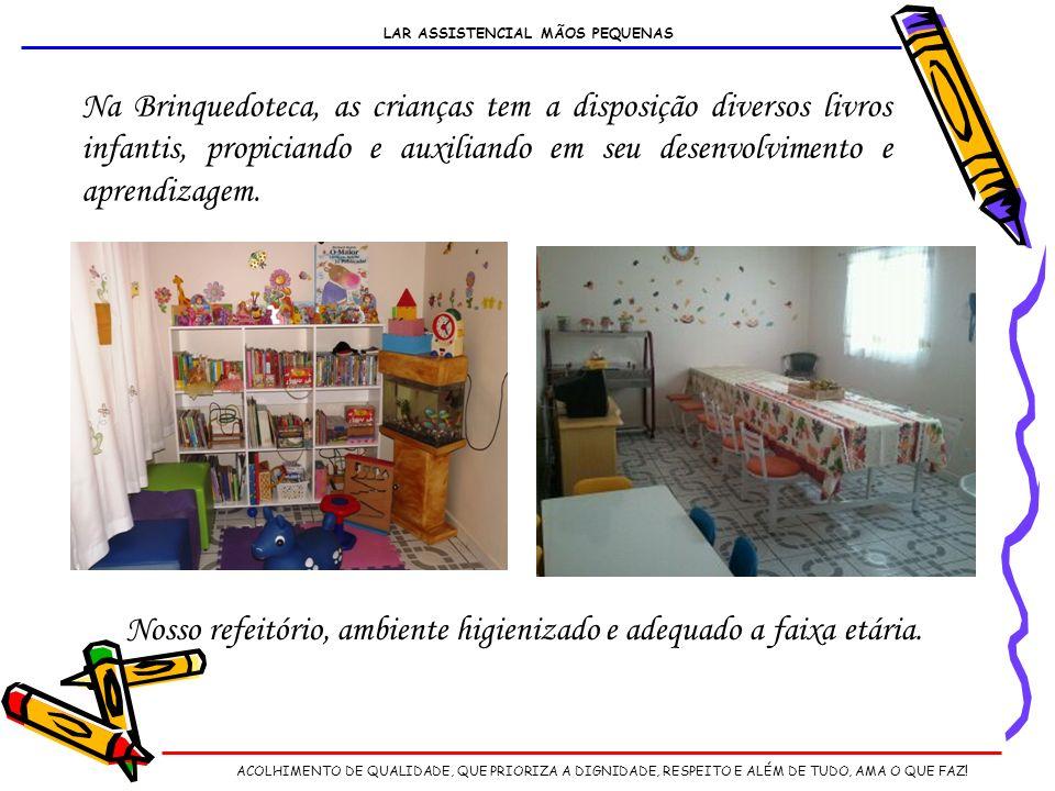 LAR ASSISTENCIAL MÃOS PEQUENAS Na Brinquedoteca, as crianças tem a disposição diversos livros infantis, propiciando e auxiliando em seu desenvolvimento e aprendizagem.