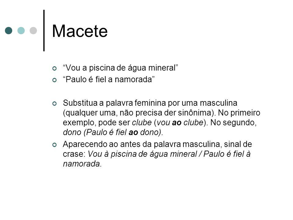 Macete Vou a piscina de água mineral Paulo é fiel a namorada Substitua a palavra feminina por uma masculina (qualquer uma, não precisa der sinônima).