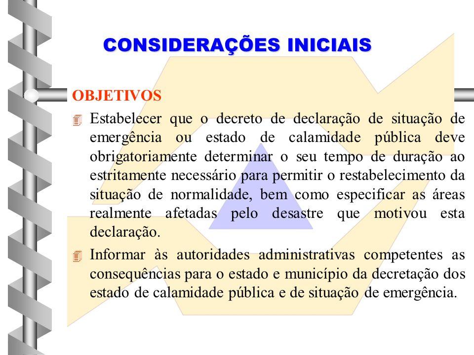 CRITÉRIOS E PROCEDIMENTOS PARA DECRETAÇÃO E CARACTERIZAÇÃO DE SITUAÇÃO DE EMERGÊNCIA OU DE ESTADO DE CALAMIDADE PÚBLICA