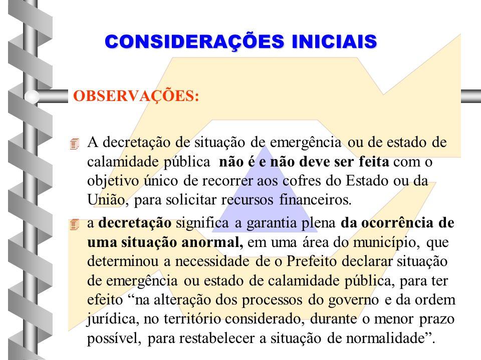 OBJETIVOS 4 4 Estabelecer para cada caso de decretação de situação de emergência ou de estado de calamidade pública as medidas realmente necessárias a