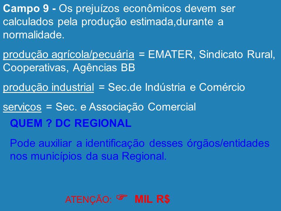 9 - Prejuízos Econômicos Setores da Economia Quantidade Valor Indústria Extração Mineral Transformação Construção Outras produçãoMil R$ Serviços Comér