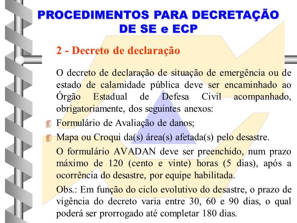 1 - Antes da Decretação NOPRED (formulário de notificação pré-liminar de desastre) Obs.: o formulário NOPRED deve ser preenchido num prazo máximo de 1