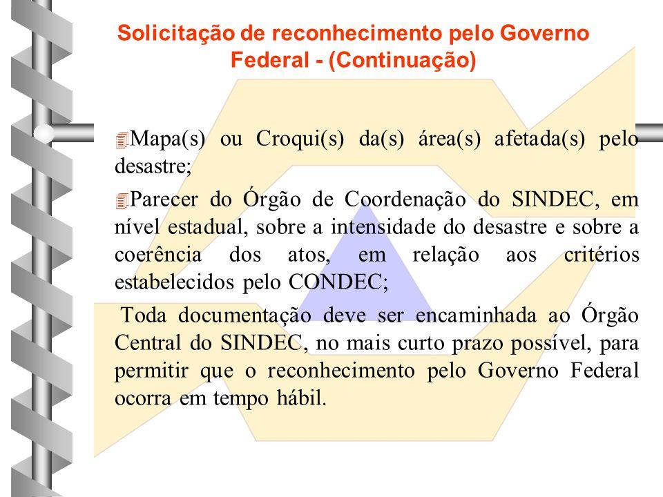 3 - Solicitação de reconhecimento pelo Governo Federal A solicitação do reconhecimento de situação de emergência ou de estado de calamidade pública pe