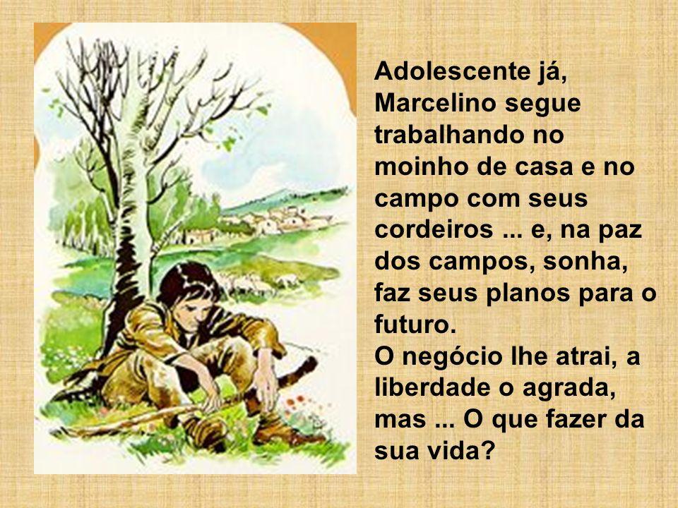 Adolescente já, Marcelino segue trabalhando no moinho de casa e no campo com seus cordeiros... e, na paz dos campos, sonha, faz seus planos para o fut