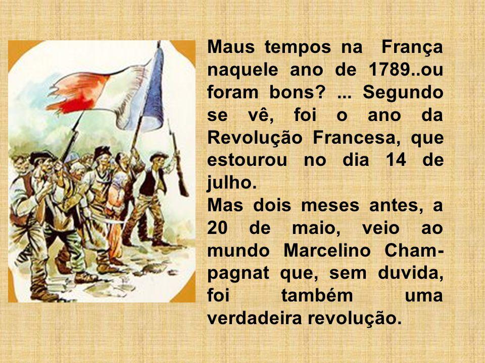 Maus tempos na França naquele ano de 1789..ou foram bons?... Segundo se vê, foi o ano da Revolução Francesa, que estourou no dia 14 de julho. Mas dois