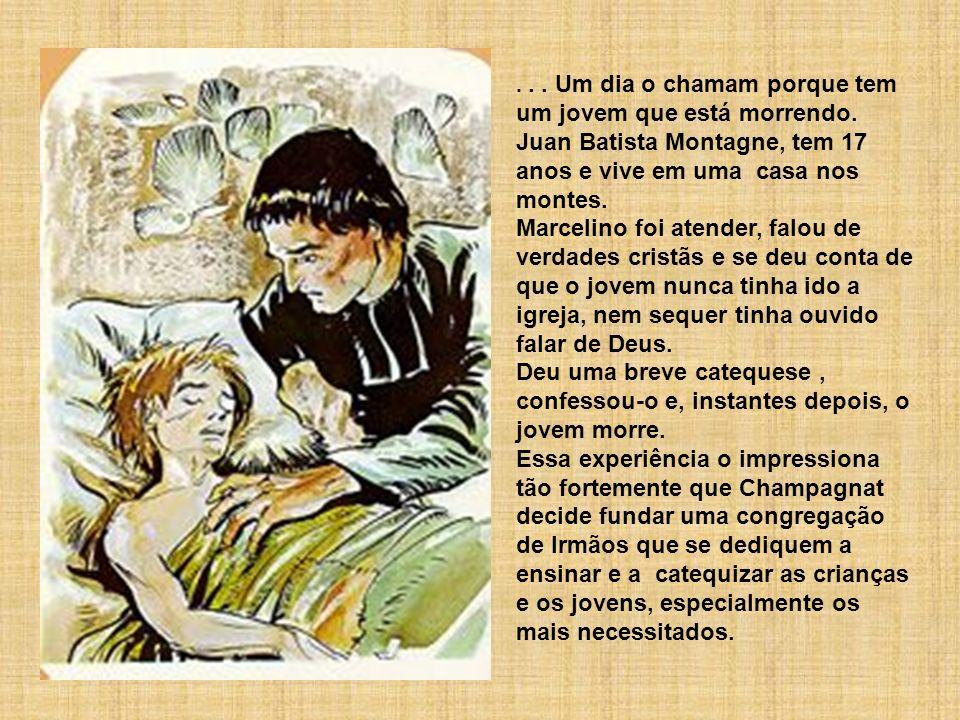 ... Um dia o chamam porque tem um jovem que está morrendo. Juan Batista Montagne, tem 17 anos e vive em uma casa nos montes. Marcelino foi atender, fa