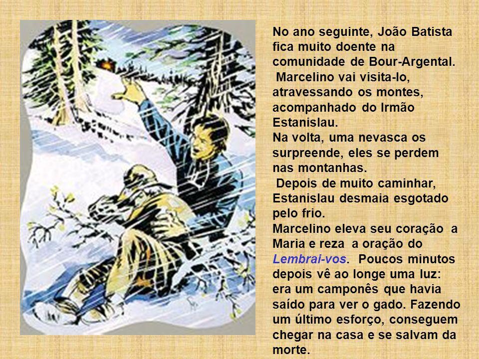 No ano seguinte, João Batista fica muito doente na comunidade de Bour-Argental. Marcelino vai visita-lo, atravessando os montes, acompanhado do Irmão
