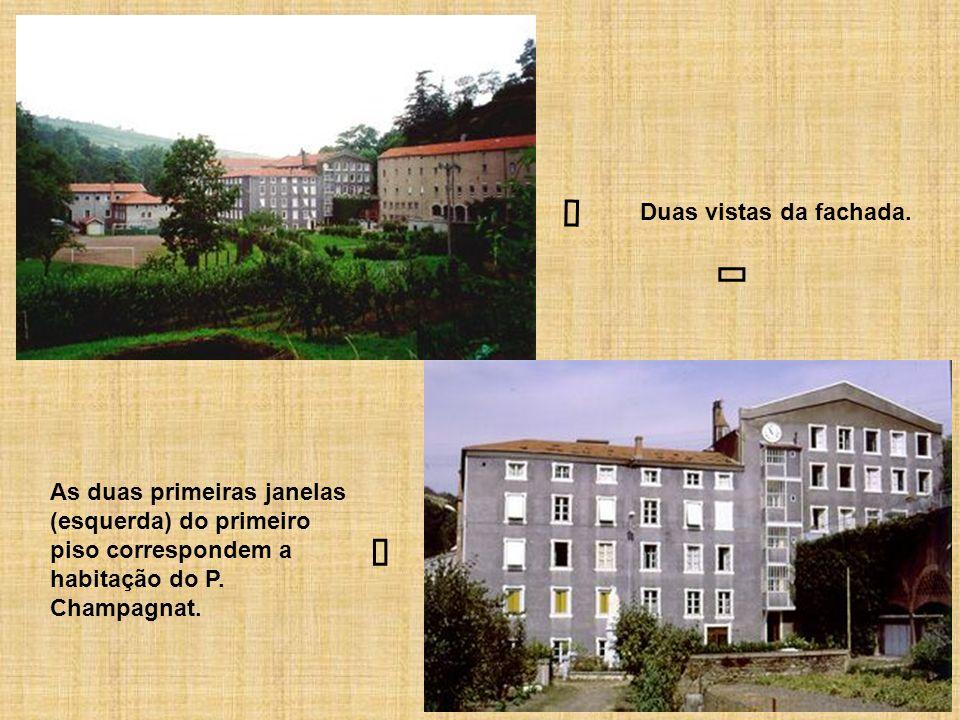 Duas vistas da fachada. As duas primeiras janelas (esquerda) do primeiro piso correspondem a habitação do P. Champagnat.