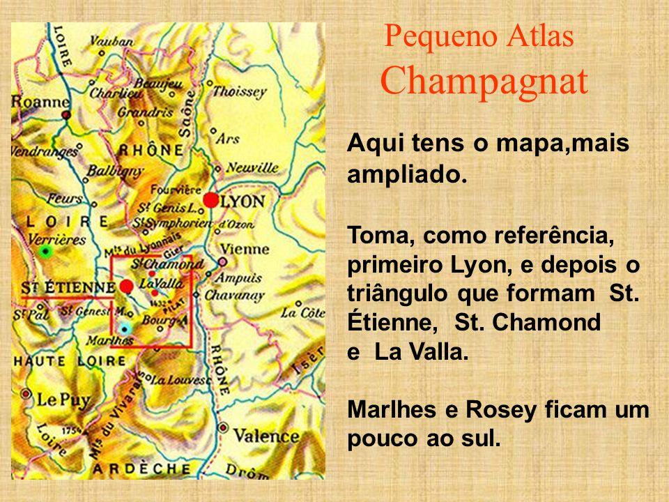 Aqui tens o mapa,mais ampliado. Toma, como referência, primeiro Lyon, e depois o triângulo que formam St. Étienne, St. Chamond e La Valla. Marlhes e R