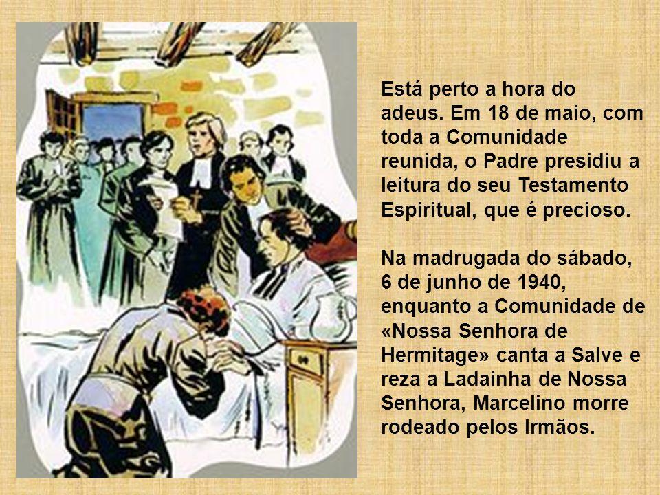 Está perto a hora do adeus. Em 18 de maio, com toda a Comunidade reunida, o Padre presidiu a leitura do seu Testamento Espiritual, que é precioso. Na