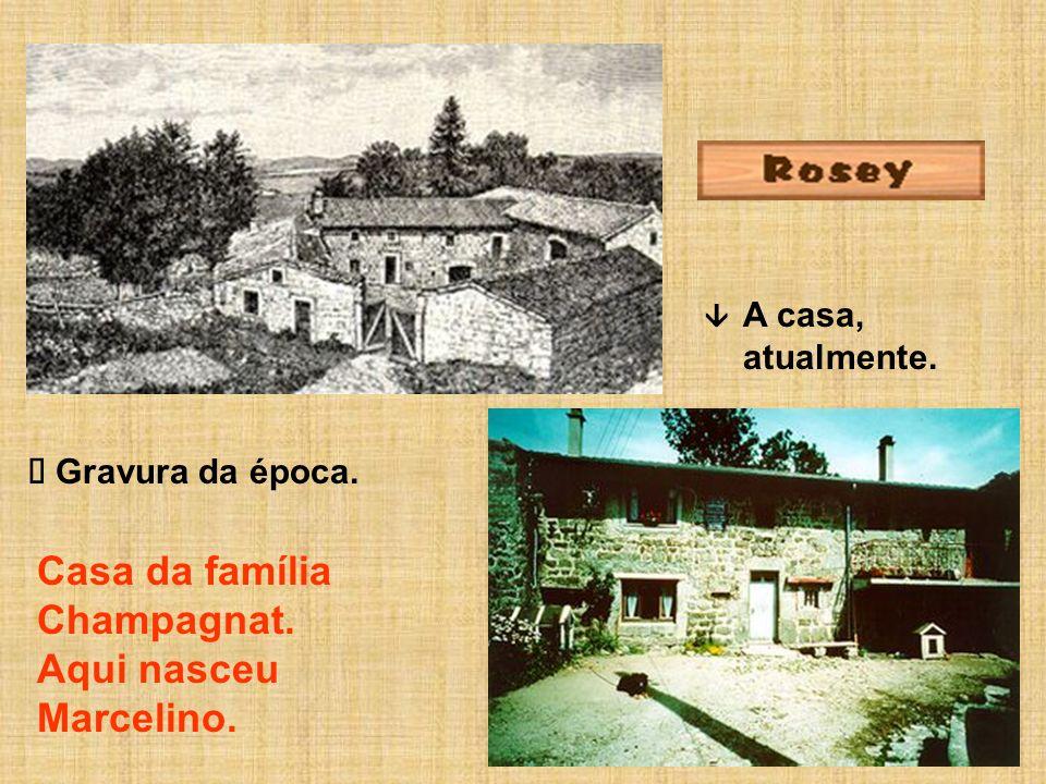 A casa, atualmente. Casa da família Champagnat. Aqui nasceu Marcelino. Gravura da época.