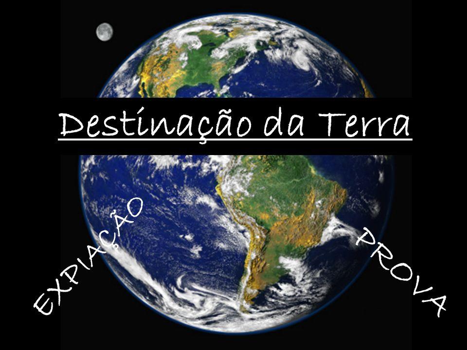 Destinação da Terra EXP IAÇÃO PROVA