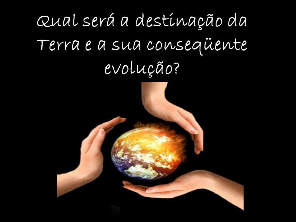 A Terra chegou a um de seus períodos de transformação, e vai passar de um mundo expiatório a mundo regenerador.