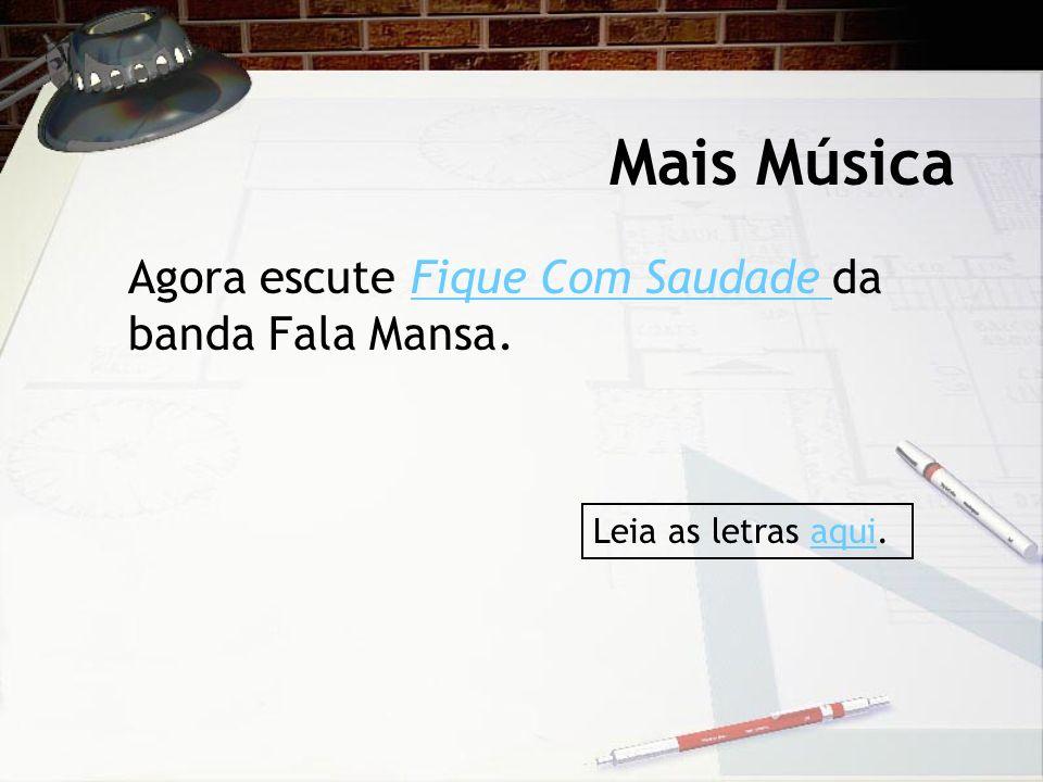 Mais Música Agora escute Fique Com Saudade da banda Fala Mansa.Fique Com Saudade Leia as letras aqui.aqui