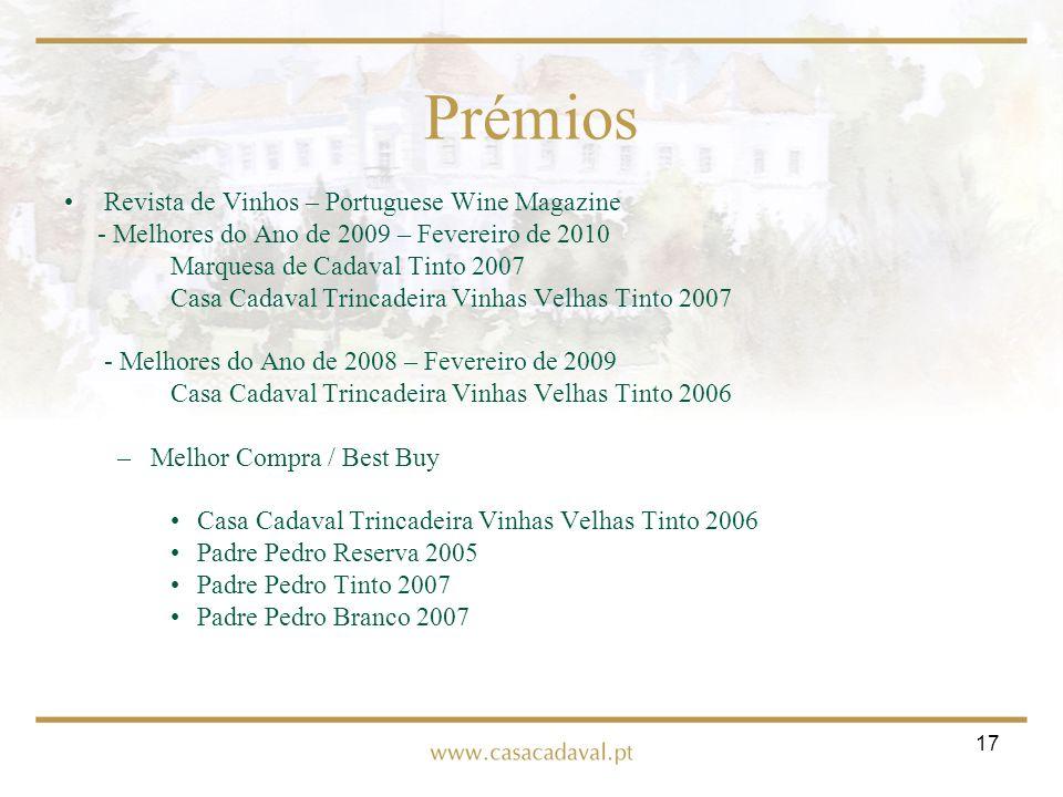 17 Prémios Revista de Vinhos – Portuguese Wine Magazine - Melhores do Ano de 2009 – Fevereiro de 2010 Marquesa de Cadaval Tinto 2007 Casa Cadaval Trin