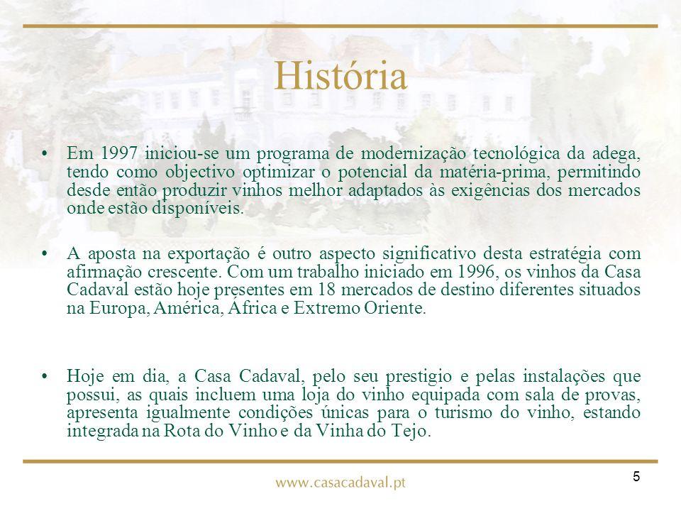 5 História Em 1997 iniciou-se um programa de modernização tecnológica da adega, tendo como objectivo optimizar o potencial da matéria-prima, permitind