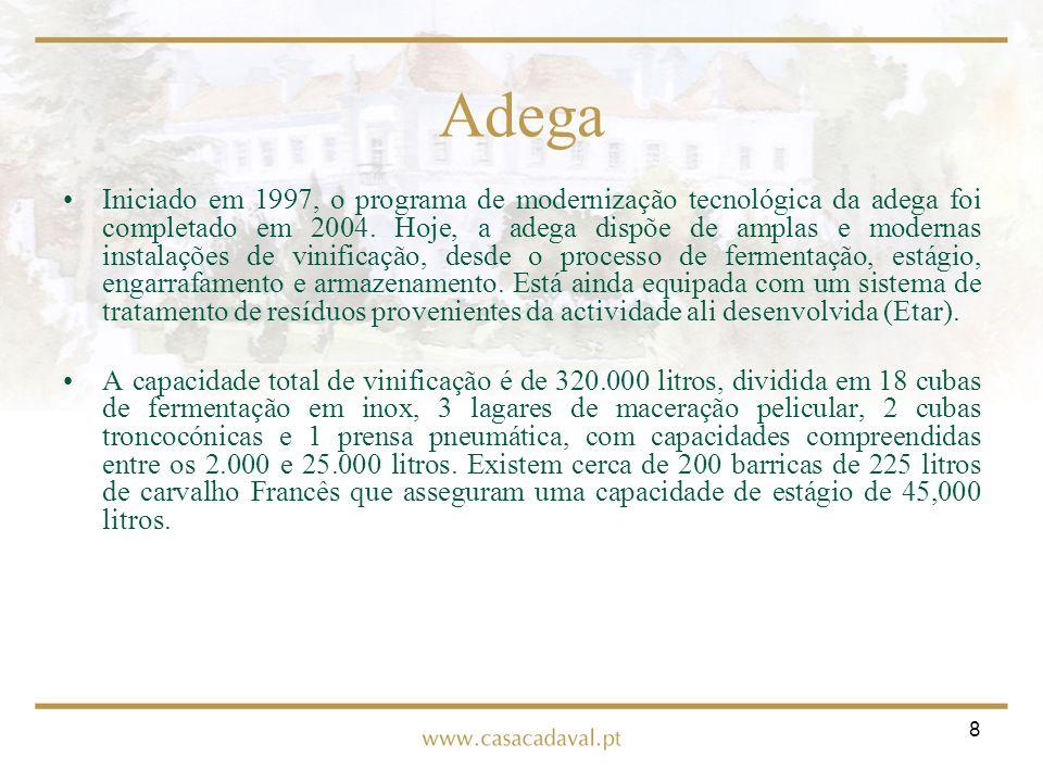 8 Adega Iniciado em 1997, o programa de modernização tecnológica da adega foi completado em 2004. Hoje, a adega dispõe de amplas e modernas instalaçõe