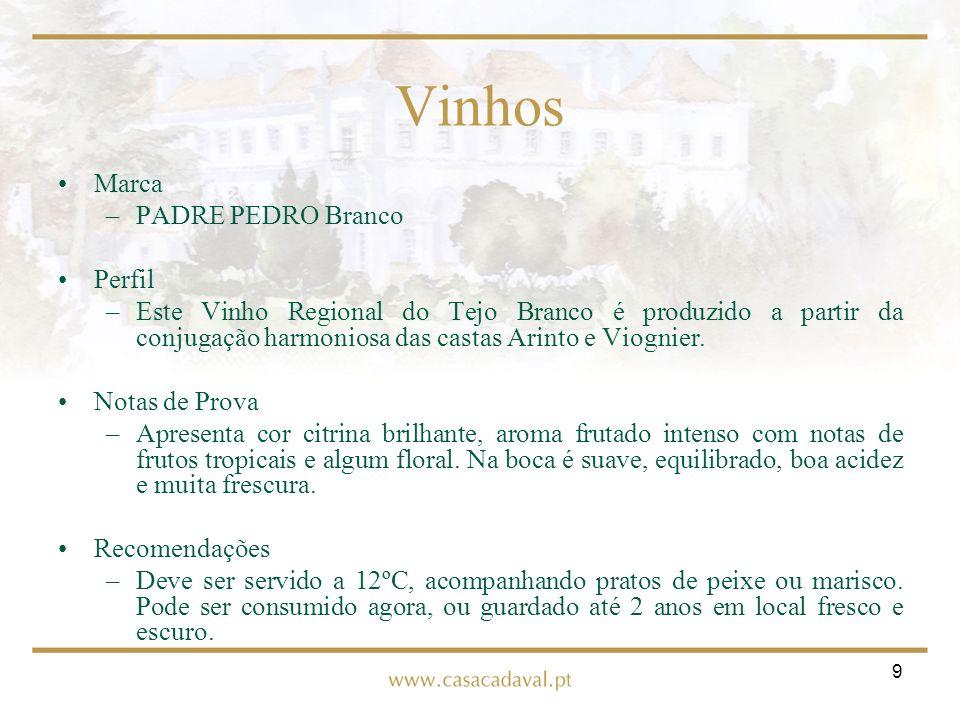 9 Vinhos Marca –PADRE PEDRO Branco Perfil –Este Vinho Regional do Tejo Branco é produzido a partir da conjugação harmoniosa das castas Arinto e Viogni