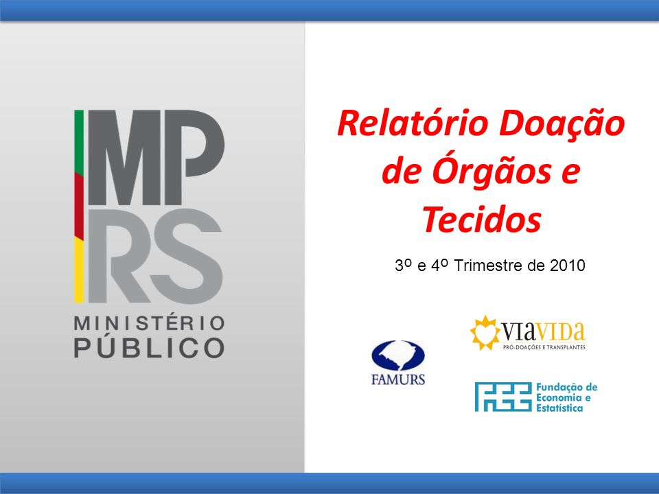 Relatório Doação de Órgãos e Tecidos 3 º e 4 º Trimestre de 2010