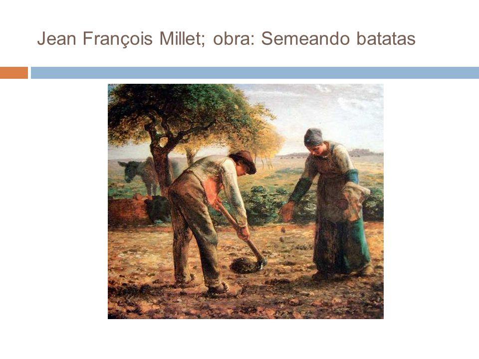 Jean François Millet; obra: Semeando batatas