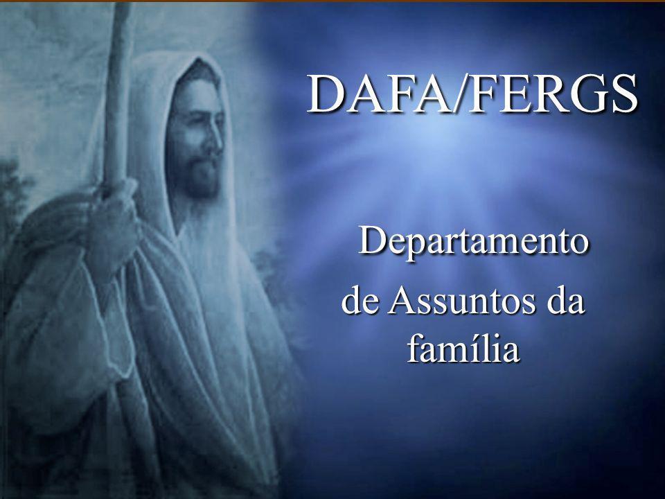DAFA/FERGS DAFA/FERGS Departamento Departamento de Assuntos da família