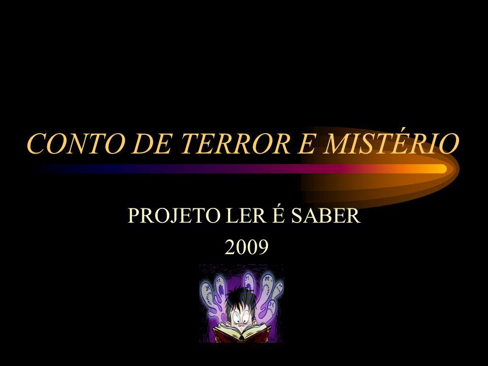 CONTO DE TERROR E MISTÉRIO PROJETO LER É SABER 2009