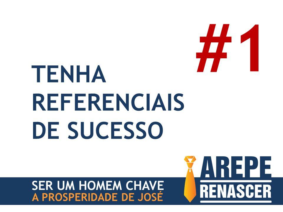 SER UM HOMEM CHAVE A PROSPERIDADE DE JOSÉ TENHA REFERENCIAIS DE SUCESSO #1